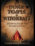 The Inner Temple of Witchcraft Meditation CD Companion: Meditation CD Companion