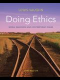 Doing Ethics: Moral Reasoning and Contemporary Issues Custom Third Edition