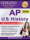 Sterling Test Prep AP U.S. History: Complete Content Review for AP US History Exam