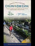 Cycling the Erie Canal, Fifth Edition: A Guide to 360 Miles of Adventure and History Along the Erie Canalway Trail