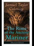 The Rime of the Ancient Mariner (Illustrated Edition): The Most Famous Poem of the English literary critic, poet and philosopher, author of Kubla Khan