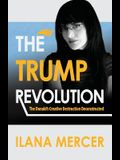 The Trump Revolution: The Donald's Creative Destruction Deconstructed