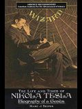 Wizard the Life and Times of Nikola Tesla: Biography of a Genius