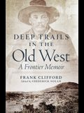 Deep Trails in the Old West: A Frontier Memoir