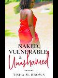 Naked, Vulnerable, & Unashamed