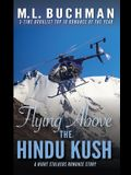 Flying Above the Hindu Kush: a military Special Operations romance story