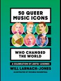 50 Queer Music Icons Who Changed the World: A Celebration of Lgbtq+ Legends