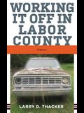 Working It Off in Labor County: Stories