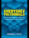Chebyshev Polynomials: From Approximation Theory to Algebra and Number Theory: Second Edition