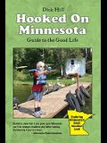 Hooked on Minnesota: Guide to the Good Life