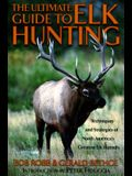Ultimate Guide to Elk Hunting, First Edition