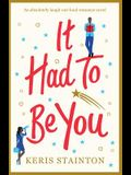 It Had to Be You: An absolutely laugh out loud romance novel