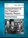 Impeachment of the President - Majority Report