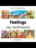 My First Bilingual Book-Feelings (English-French)