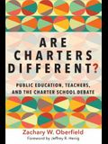Are Charters Different?: Public Education, Teachers, and the Charter School Debate