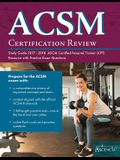 ACSM Certification Review Study Guide 2017-2018: ASCM Certified Personal Trainer (CPT) Resource with Practice Exam Questions