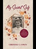 My Secret Self: Trials and Tribulations of an Innocent - Book One
