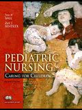 Pediatric Nursing: Caring for Children [With Prentice Hall Pediatric Drug Guide]