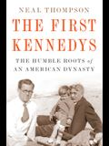 The First Kennedys: The Humble Roots of an American Dynasty