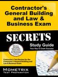 Contractor's General Building and Law & Business Exam Secrets Study Guide: Contractor's Test Review for the Contractor's General Building and Law & Bu