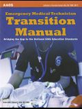 Emergency Medical Technician Transition Manual: Bridging the Gap to the National EMS Education Standards