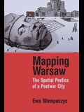Mapping Warsaw: The Spatial Poetics of a Postwar City