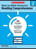 Week-By-Week Homework: Reading Comprehension Grade 2: 30 Passages - Text-Based Questions - Meets Core Standards