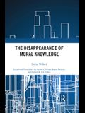 The Disappearance of Moral Knowledge