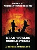 Dead Worlds: Undead Stories Volume 6