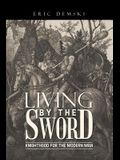 Living by the Sword: Knighthood for the Modern Man