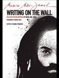 Writing on the Wall: Selected Prison Writings of Mumia Abu-Jamal