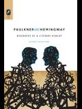 Faulkner and Hemingway: Biography of a Literary Rivalry