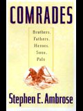 Comrades: Brothers, Fathers, Heroes, Sons, Pals