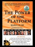 The Power of the Platform: Speakers on Life