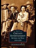 Chicago Entertainment: Between the Wars, 1919-1939