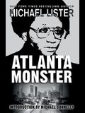 Atlanta Monster: Wayne Williams and the Atlanta Child Murders: Two John Jordan Mystery Novels