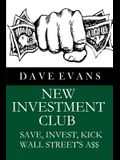 New Investment Club: Save, Invest Kick Wall Street's A$$