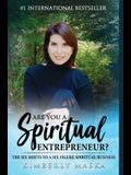 Are You a Spiritual Entrepreneur?: The Six Shifts to a Six-Figure Spiritual Business
