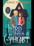 Third Time's a Ghost: A Ghostly Paranormal Romance