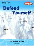 Defend Yourself: The Immune System (Body Talk)