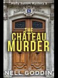 The Château Murder: (Molly Sutton Mysteries 5)