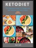 Keto Diet: The Beginners Guide For Weight Loss with Delicious and easy recipes.