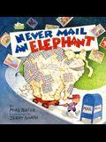 Never Mail an Elephant