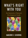 What's Right with You: An Interactive Character Development Guide