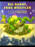 Big Daddy, Frog Wrestler