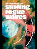 Surfing Rogue Waves: How to Paddle Out Into the 21st Century