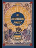 The Storytelling Almanac: A Weekly Guide To Telling A Better Story