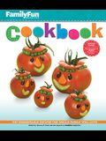 Familyfun Cookbook: 500 Irresistible Recipes the Whole Family Will Love