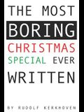 The Most Boring Christmas Special Ever Written: An Adventureless and Nearly Choiceless Pick-Your-Path Novella