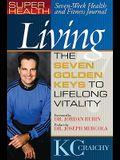 Living the Seven Keys to Lifelong Vitality: Seven-Week Health and Fitness Journal